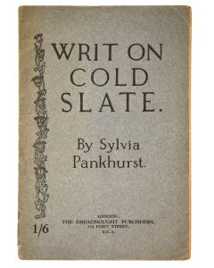 Syvlia Pankhurst, Writ on Cold Slate, first and only edition, 1922 - 1