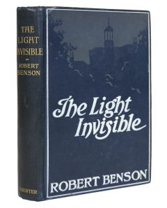Robert Benson, The Light Invisible, first edition, 1903 - 1