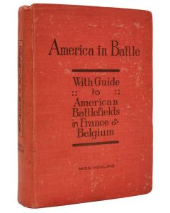 MOSS, Colonel Jas. A., HOWLAND, Colonel Harry S. America in Battle. 1920. - 1