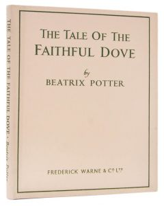 Beatrix Potter, Tale of the Faithful Dove, true first edition, one of 100 - 1